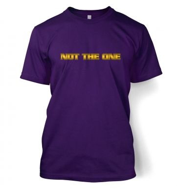 Not The One  t-shirt