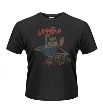 Official Mighty Mouse No Job To Small t-shirt