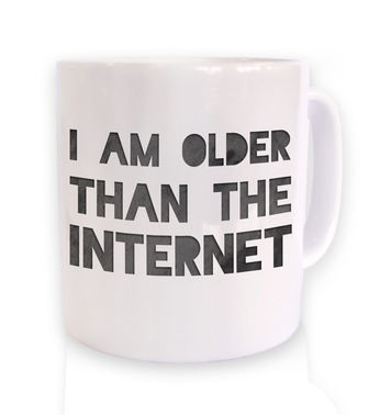 Older Than The Internet mug
