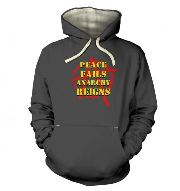 Peace Fails, Anarchy Reigns premium hoodie