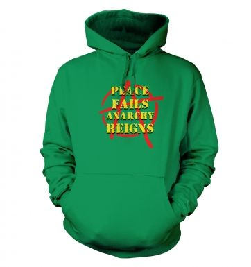 Peace Fails, Anarchy Reigns hoodie