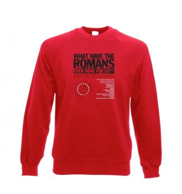 What Have The Romans - People's Front Of Judea crewneck sweatshirt