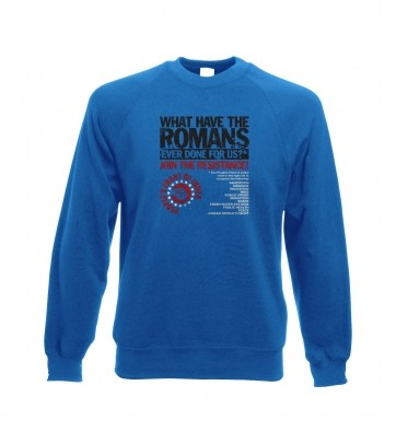 What Have The Romans Peoples Front Of Judea sweatshirt