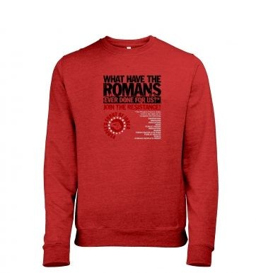 What Have The Romans  Peoples Front Of Judea heather sweatshirt