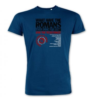 What Have The Romans  Peoples Front Of Judea  premium t-shirt