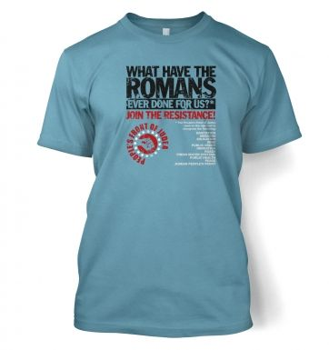 What Have The Romans  Peoples Front Of Judea t-shirt