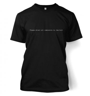 Please Direct All Complaints To Dev Null  t-shirt