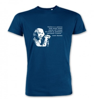 Politics Quote Einstein premium t-shirt