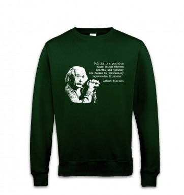 Politics Quote Einstein sweatshirt