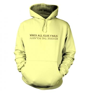 Reverse The Polarity hoodie
