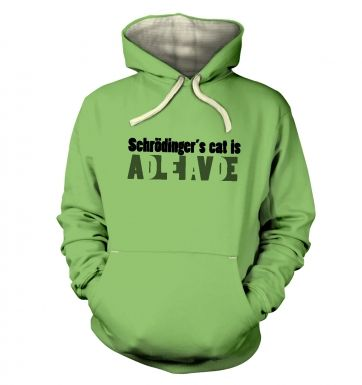 Schrodingers Cat Is Dead And Alive hoodie (premium)