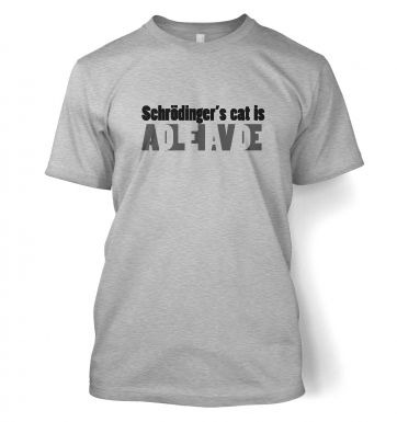 Schrodinger's Cat Is Dead And Alive men's t-shirt