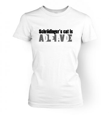 Schrodingers Cat Is Dead And Alive women's t-shirt