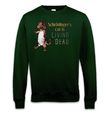 Schrödinger's Cat Is Living Dead sweatshirt
