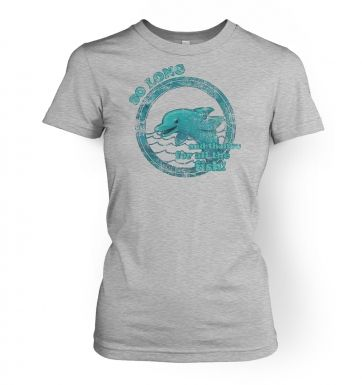 So Long And Thanks For All The Fish  womens t-shirt