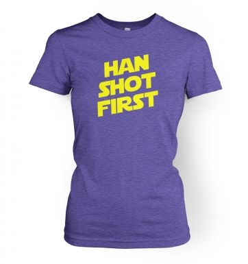 Han Shot First women's t-shirt