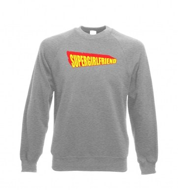 Supergirlfriend sweatshirt