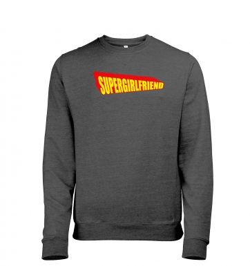 Supergirlfriend heather sweatshirt