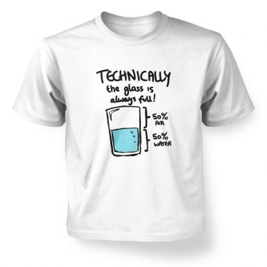 Technically The Glass Is Always Full kids' t-shirt