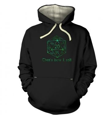 Thats How I Roll  hoodie (premium)
