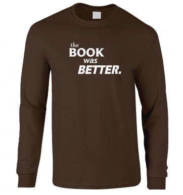 The Book Was Better long-sleeved t-shirt
