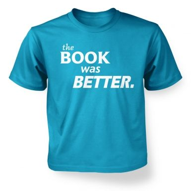 The book was better kids' t-shirt