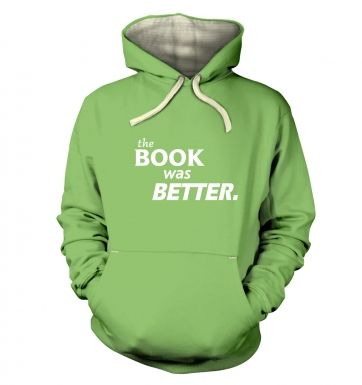 The book was better  hoodie (premium)