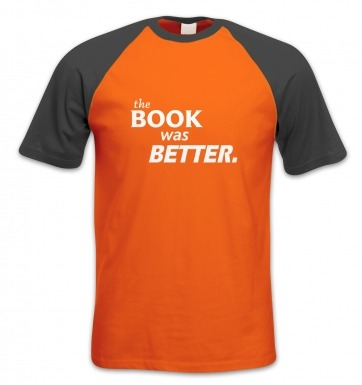 The Book Was Better short-sleeved baseball t-shirt