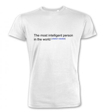 Most Intelligent Person In The World Wiki funny premium t-shirt