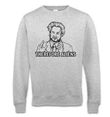 Therefore Aliens sweatshirt