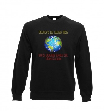 Theres No Place Like Sol 3 sweatshirt