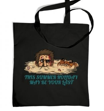 This Summer Holiday May Be Your Last tote bag