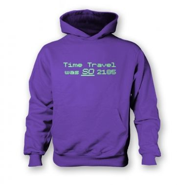 Time Travel Was So 2185 kids' hoodie