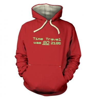 Time Travel Was So 2185 hoodie (premium)