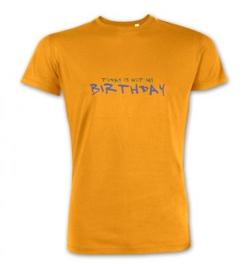 Today is NOT my birthdaypremium t-shirt