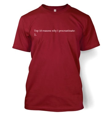 Top 10 Reasons I Procrastinate t-shirt
