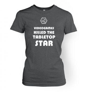 Videogames Killed The Tabletop Star RPG women's t-shirt