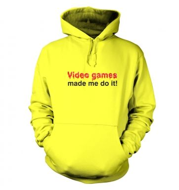 Video Games Made Me Do It hoodie