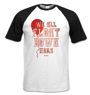 We All Float Down Here short-sleeve baseball t-shirt