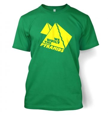 We Built The Pyramids t-shirt