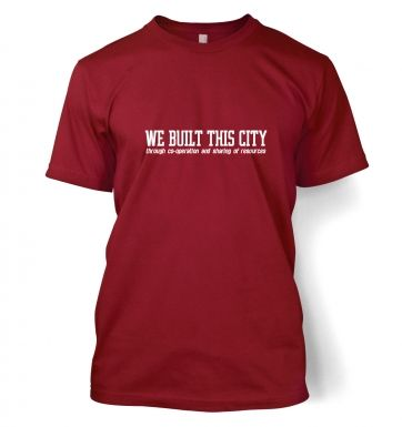 We Built This City men's t-shirt