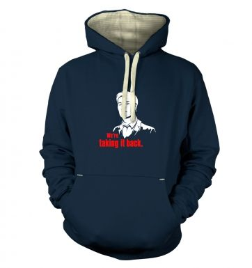 We're taking it back  hoodie (premium)
