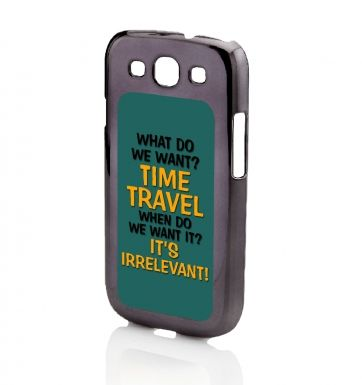 What Do We Want? Time Travel Galaxy S3 phone case