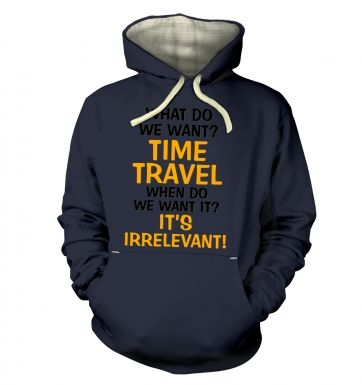 What Do We Want TIME TRAVEL hoodie (premium)
