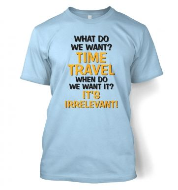 What Do We Want TIME TRAVEL t-shirt