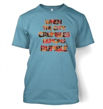 When The City Crumbles men's t-shirt