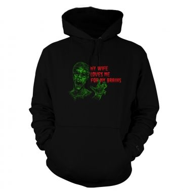 Wife Loves Me For My Brains Adult Hoodie