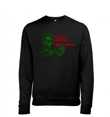 Wife Loves Me For My Brains Men's Heather Sweatshirt