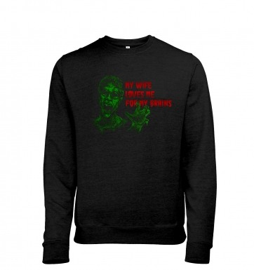 Wife Loves Me For My Brains heather sweatshirt