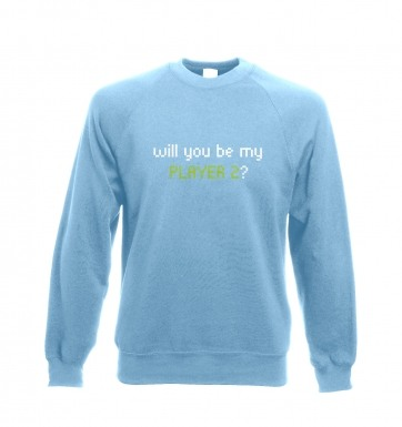 Will You Be My Player 2 sweatshirt